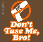 don't tase me.png