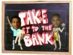 takeittothebank.jpg